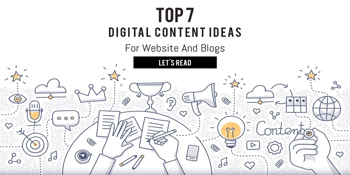 Top 7 Digital Content Ideas for Website and Blogs